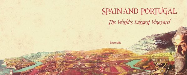 Spain and Portugal, The World's Largest Vineyard (EBOOK_Digital version)